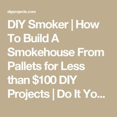 DIY Smoker | How To Build A Smokehouse From Pallets for Less than $100 DIY Projects | Do It Yourself Projects and Crafts