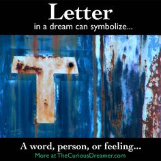 In a dream, a letter of the alphabet can mean... More at TheCuriousDreamer.com... #dreammeaning #dreamsymbols