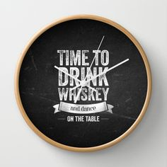 Time to drink Whiskey Wall Clock