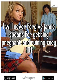 I will never forgive jamie spears for getting pregnant and ruining zoey 101