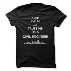 keep calm & im a civil engineer - #man gift #gift sorprise. CHECK PRICE => https://www.sunfrog.com/LifeStyle/keep-calm-im-a-civil-engineer.html?60505