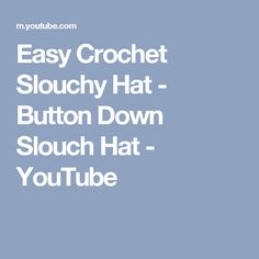 Easy Crochet Slouchy Hat - Button Down Slouch Hat - YouTube