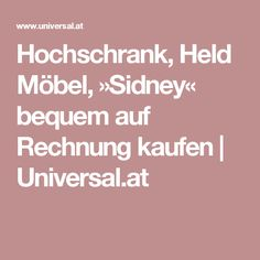 Hochschrank, Held Möbel, »Sidney« bequem auf Rechnung kaufen | Universal.at Dry Erase Paint, Calculus, Engineered Wood, Tutorials, Tips