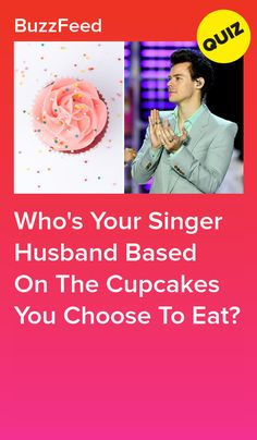 Who's Your Singer Husband Based On The Cupcakes You Choose To Eat? Buzzfeed Personality Quiz, Personality Quizzes, Shawn Mendes Quizzes, Celebrity Boyfriend Quiz, Harry Styles Quiz, One Direction Quiz, Buzzfeed Quizzes Love, Fun Quizzes To Take, Interesting Quizzes