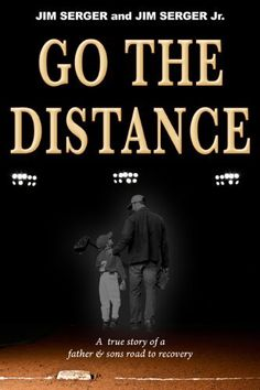 Go The Distance by Jim Serger, http://www.amazon.com/dp/B006M6PK2Y/ref=cm_sw_r_pi_dp_Z26Xpb0NJ1X7D Kindle version of my book will run all month of June to celebrate Fathers day and the College Baseball World Series for 1.99