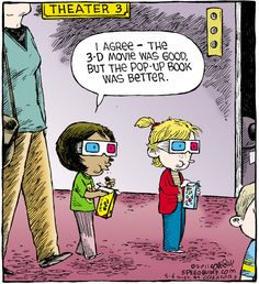 I agree - the 3D movie was good but the pop-up book was better. ;)