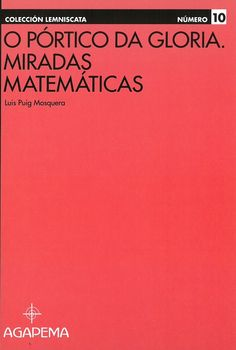 O Pórtico da Gloria : miradas matemáticas / Luis Puig Mosquera