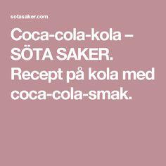 Coca-cola-kola – SÖTA SAKER. Recept på kola med coca-cola-smak.