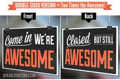 PRE-ORDER Double-Sided Open Closed Funny Retail Store Sign - Come In We're Awesome : Closed But Still Awesome - Authentic Original