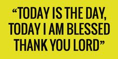 Today I am BLESSED! Today is the day. Today is a Miracle. Today is a Precious Gift from our Loving and Forgiving God. Today is a BLESSING.