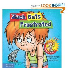 Zach Gets Frustrated (Zach Rules Series) by William Mulcahy - teaches child how to deal with frustration in a simple 3 step (triangle) process: name it, tame it, reframe it.
