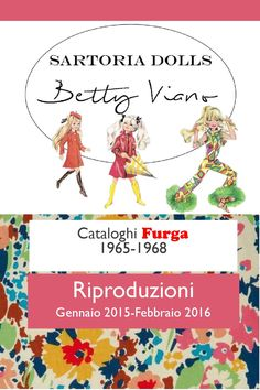 Betty Viano Sartoria Dolls - Riproduzioni Furga Doll Clothes, Dolls, Creative, Blog, Lisa, High Fashion, Toys, Baby Dolls, Puppet