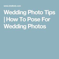 Wedding Photo Tips   How To Pose For Wedding Photos