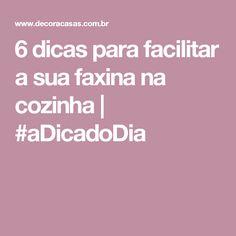 6 dicas para facilitar a sua faxina na cozinha | #aDicadoDia