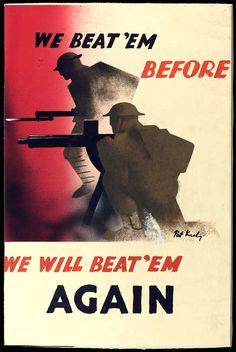 We Beat 'Em Before - Infantryman And Machine Gunner - World War II - Propaganda Poster Historic Posters, Ww2 Propaganda Posters, Advertising Poster, World War Ii, Vintage Posters, Vintage Artwork, Vintage Ads, Les Oeuvres, British