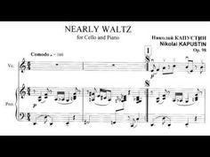 Nikolai Kapustin - Nearly Waltz for 'Cello and Piano, Op. 98 (1999) [Sco...