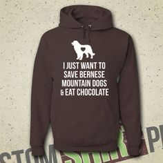 I Just Want To Save Bernese Mountain Dogs & by CustomShirtPrints, $33.99