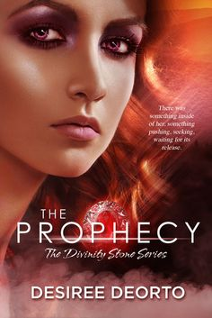 The Prophecy by Desiree DeOrto | Divinity Stone, BK#1  | Release Date: June 15, 2013 | #Paranormal
