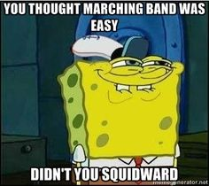 you thought marching band was easy didn't you squidward - Spongebob Face Baseball Memes, Sports Memes, Funny Hockey, Football Memes, Funny Sports, Memes Undertale, Spongebob Faces, Spongebob Cartoon, Band Nerd