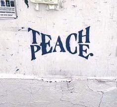 'Teach Peace' Art Print by 3d Logo, Graffiti Art, Banksy Girl, Alphabet Poster, Peace Tattoos, Body Tattoos, Street Art, Street View, Peace Art