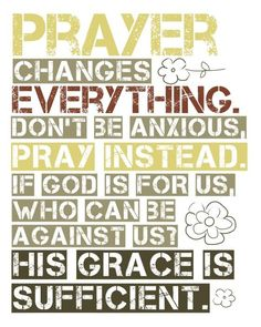 Prayer changes things...