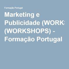Marketing e Publicidade (WORKSHOPS) - Formação Portugal