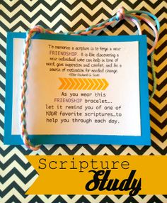 Marci Coombs: Scripture Study Handout and Camp challenge. (Love the idea of making a friendship bracelet that they wear to remind them of their favorite scripture. Would be a fun mutual activity)