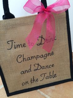 Time to Drink Champagne and Dance on the Table. Personalised Tote Birthday, Wedding Thank you for Bridesmaids FlowerGirl Mother, Hen Night by HarlieLoves on Etsy