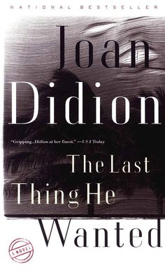 """The Last Thing He Wanted by Joan Didion   23 Books Every Fan Of """"House Of Cards"""" Should Read"""