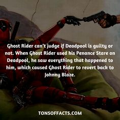 Ghost Rider can't judge if Deadpool is guilty or not. When Ghost Rider used his Penance Stare on Deadpool, he saw everything that happened to him, which caused Ghost Rider to revert back to Johnny Blaze. Deadpool Facts, Marvel Facts, Ms Marvel, Marvel Heroes, Captain Marvel, Funny Facts, Weird Facts, Ghost Rider Marvel, Ghost Rider Johnny Blaze