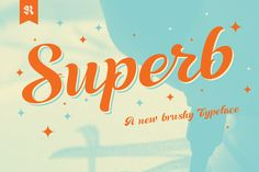 Check out Superb by Resistenza on Creative Market - LOVE this retro fat brush script font.