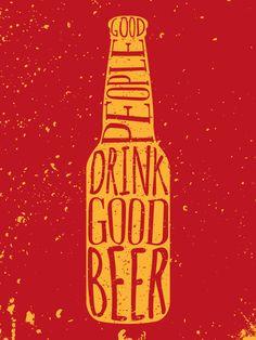 Good people drink good beer #beer #typography #poster