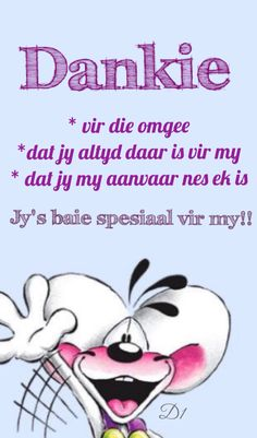 * vir die omgee *dat jy altyd daar is vir my * dat jy my aanvaar nes ek is Jy is baie spesiaal vir my Sweet Quotes, Love Quotes, Wisdom Quotes, Qoutes, Beautiful Quotes Inspirational, Baie Dankie, Lekker Dag, Afrikaanse Quotes, Good Night Greetings
