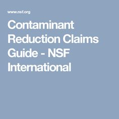 Contaminant Reduction Claims Guide - NSF International