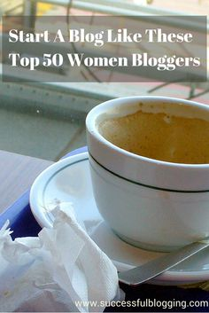 See what the top 50 women bloggers say made them successful as bloggers