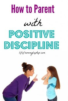 When it comes to parenting, almost everything is difficult, but discipline can be positive.