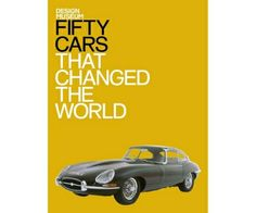 50 Cars That Changed The World