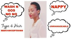 Type 4 Hair Misconceptions | Nappy, Wash n Go No No, Unmanageable
