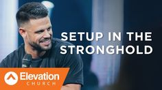 Setup In The Stronghold | Pastor Steven Furtick - YouTube