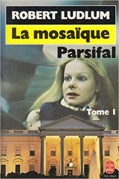 LA MOSAIQUE PARSIFAL. Tome 1: Amazon.fr: Robert Ludlum: Livres