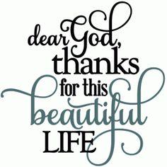 Silhouette Online Store: dear god thanks for beautiful life - vinyl phrase