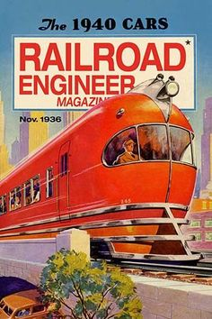 """Railroad Engineer Magazine: The 1940 Cars"" Print (Black Framed Poster Print Train Posters, Railway Posters, Train Art, Popular Mechanics, Old Ads, Retro Futurism, Train Travel, Vintage Advertisements, Vintage Ads"