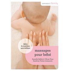 Massages pour bébés - broché - Danielle Belforti, Kiran Vyas - Achat Livre - Fnac.com