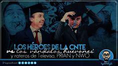 Los HÉROES de la CNTE vs Los Vándalos, 'HUEVONES' y Rateros de Televisa ...