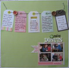 layout posted by ScrappySaraJane at Studio Calico's Member Gallery.  This uses Dear Lizzy Neapolitan.  Love the use of the tags and the smaller pictures.