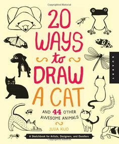 Sunday Reading | Crafting Books for the Summer, 20 Ways to Draw a Cat