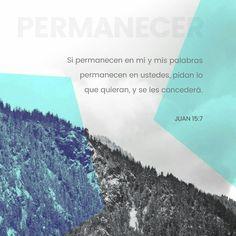 Si permanecéis en mí, y mis palabras permanecen en vosotros, pedid todo lo que queréis, y os será hecho.  S.Juan 15:7 RVR1960  https://bible.com/bible/149/jhn.15.7.RVR1960