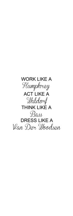 Work Like A Gossip Girl / Humphrey Act Like by TheVinylDestination