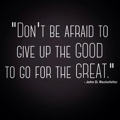 """""""Don't be afraid to give up the good and go for the great.""""   #Success #Believe #Saskatoon #yxe #BusinessConsulting #FirebirdBusinessConsulting #Motivation #Desire #Inspiration #LawOfAttraction #ManagementConsulting #NextLevel #perseverance #Results   www.firebirdbusinessconsulting.ca"""