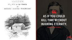 Henry David Thoreau: As if you could kill time without injuring eternity.  More on: https://www.magicalquote.com/book/walden/ #Walden #HenryDavidThoreau #HenryDavidThoreauQuotes #bookquotes